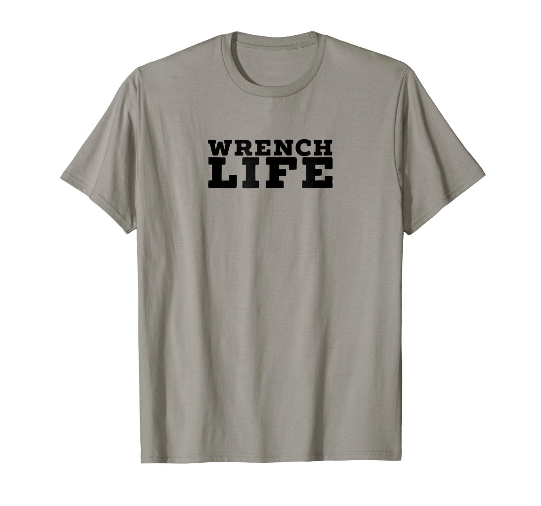 Mens Wrench Life – Mechanics T Shirt