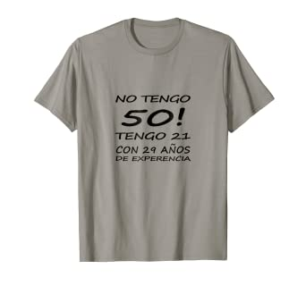 Amazon.com: No Tengo 50 Tengo 21 - 50th Birthday T-Shirt ...