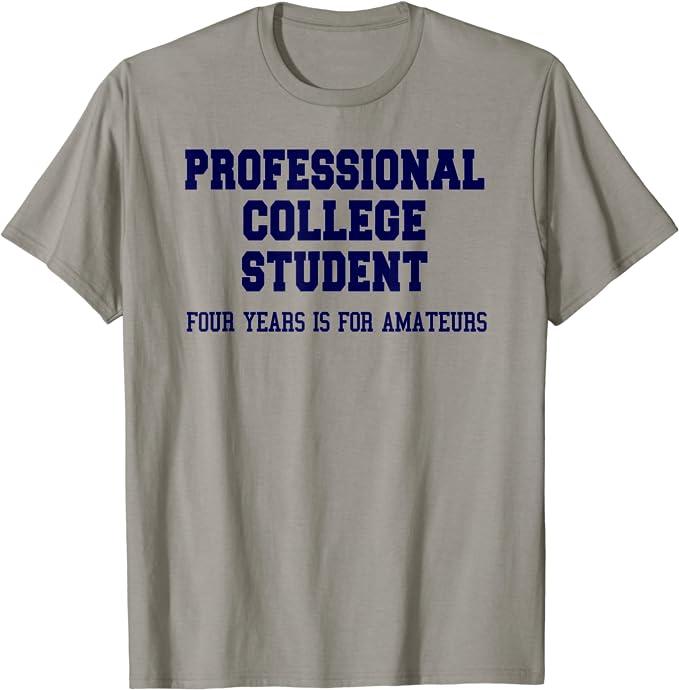 Mens College Stud Tshirt Funny Sarcastic Student Tee