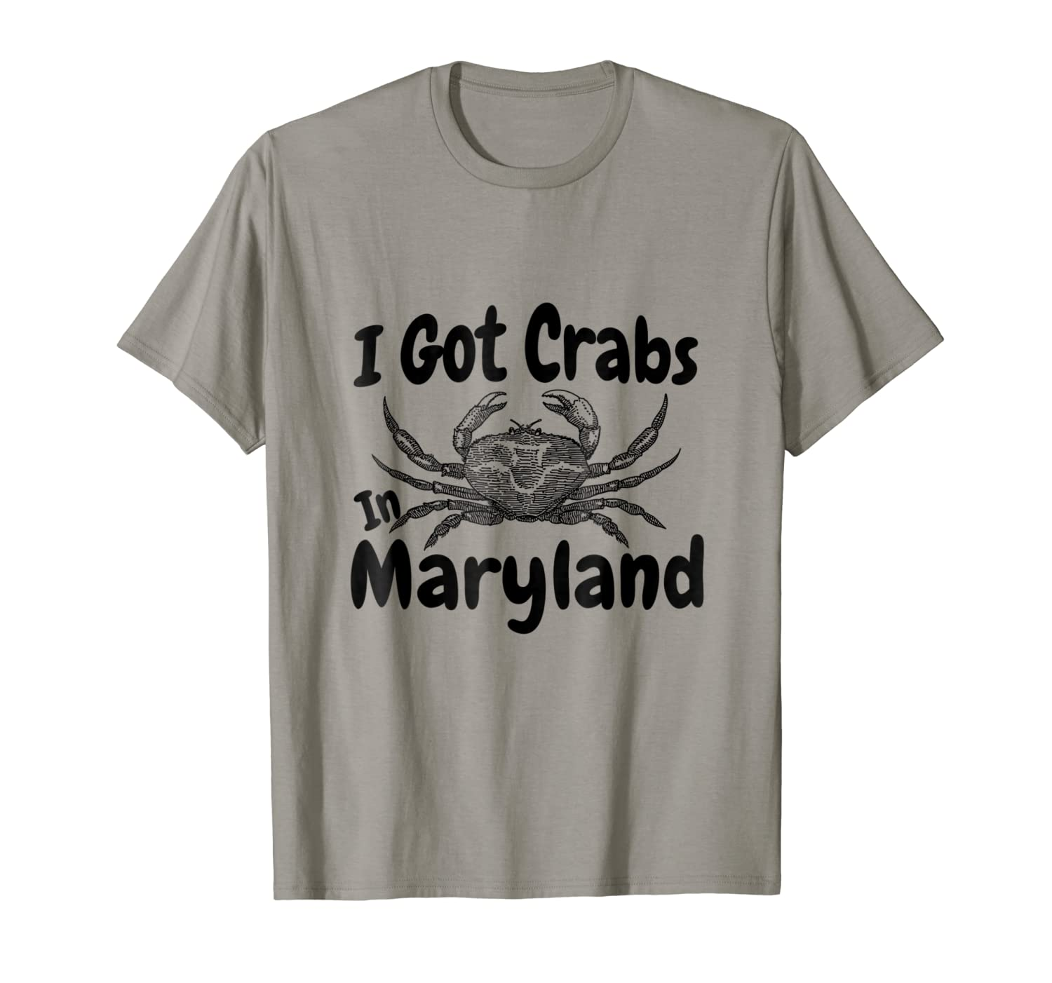 I Got Crabs In Maryland Funny Graphic T-Shirt-ANZ