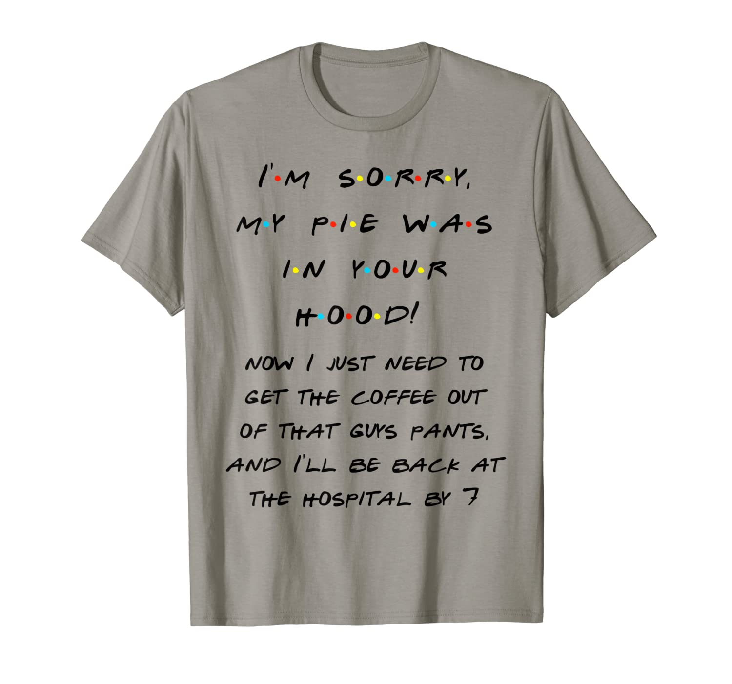 Amazon.com: I\'m Sorry My Pie Was In Your Hood Funny Quote T ...