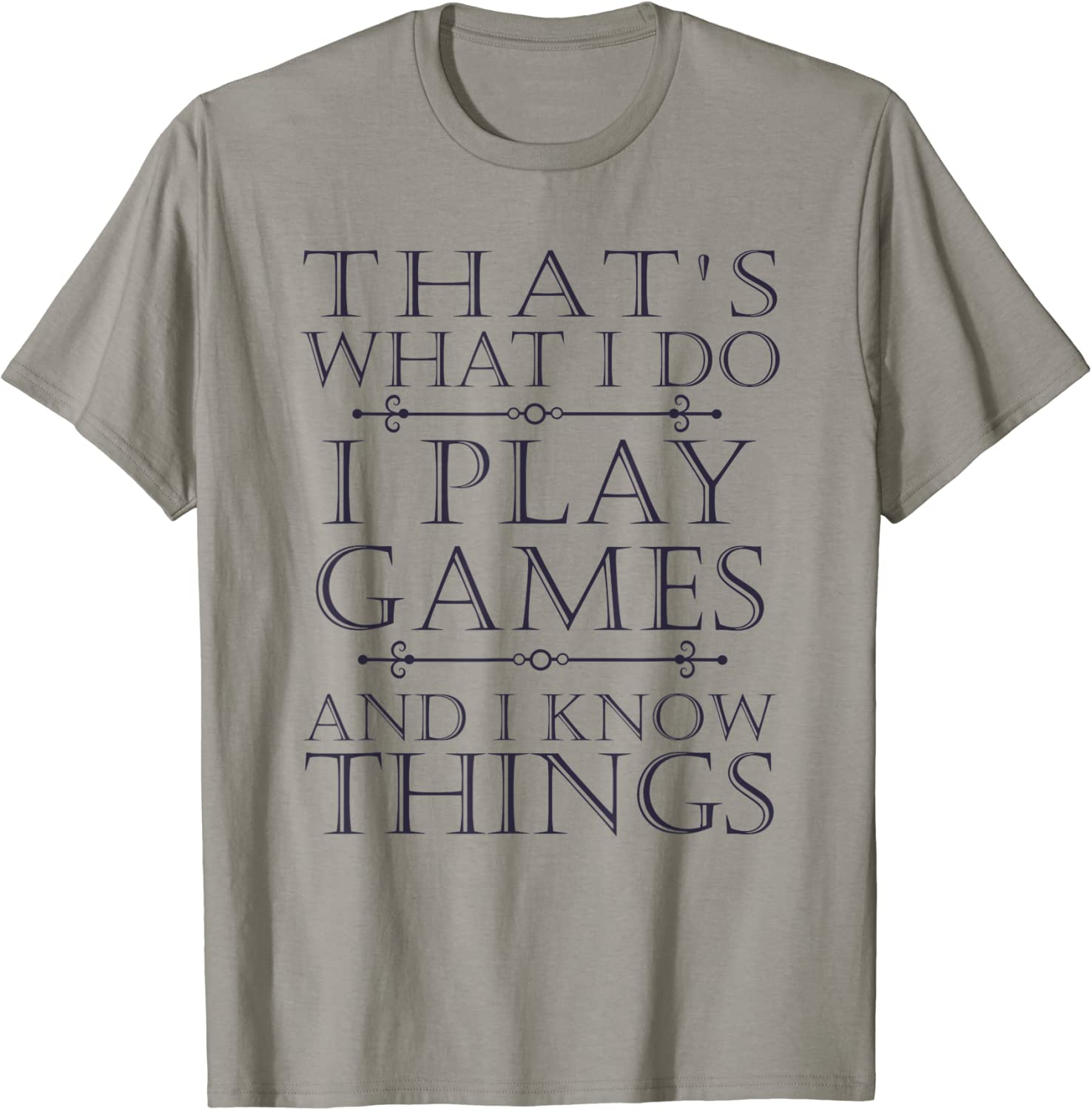 That's What I Do Game T-Shirt Top Tee Max 71% OFF Video Gift Funny Games half
