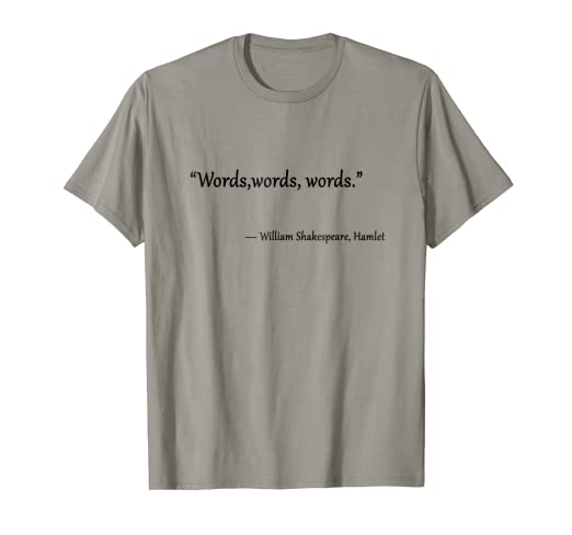 fad4fcce Amazon.com: Awesome Funny Shakespeare Quote 'Words' T-Shirt -Mens ...
