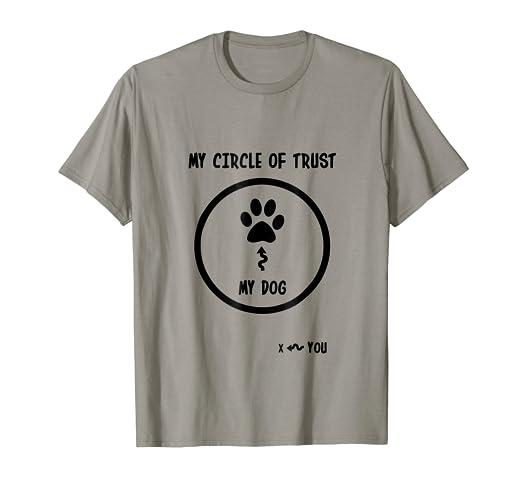 Amazoncom Circle Of Trust My Dog T Shirt Funny Shirt Clothing