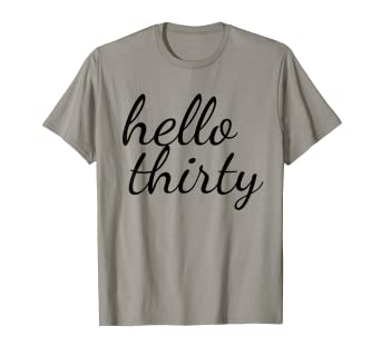 Image Unavailable Not Available For Color Hello Thirty T Shirt Happy 30th Birthday
