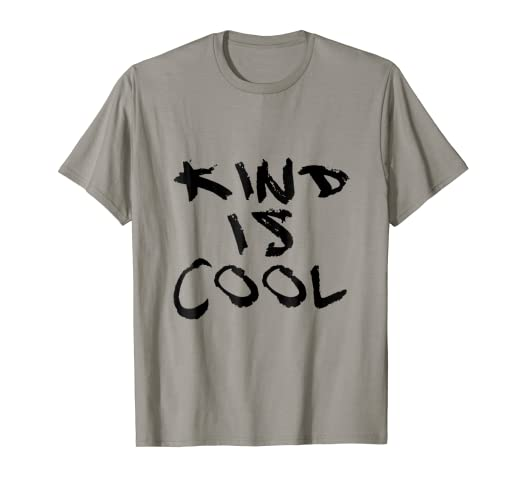 dc488c9fc Image Unavailable. Image not available for. Color: Kind is Cool T-shirt ...