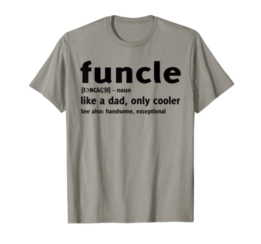 851c296a Image Unavailable. Image not available for. Color: Funcle like a dad, only  cooler T-shirt
