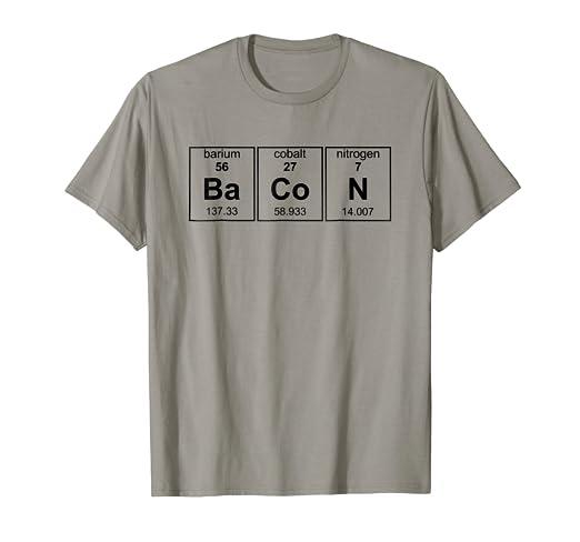 a27b488b0f Amazon.com: Chemistry Periodic Table Funny Bacon Novelty Gift Tshirt ...