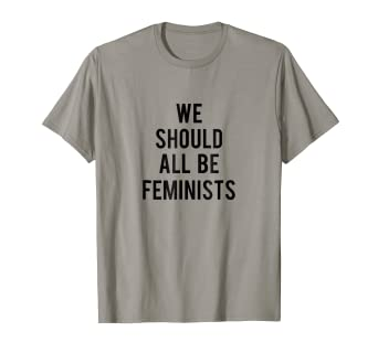 bf41d78f3 Image Unavailable. Image not available for. Color: we should all be  feminists tee