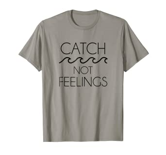 eccbbe68b69 Image Unavailable. Image not available for. Color: Catch Waves Not Feelings  Tshirt ...
