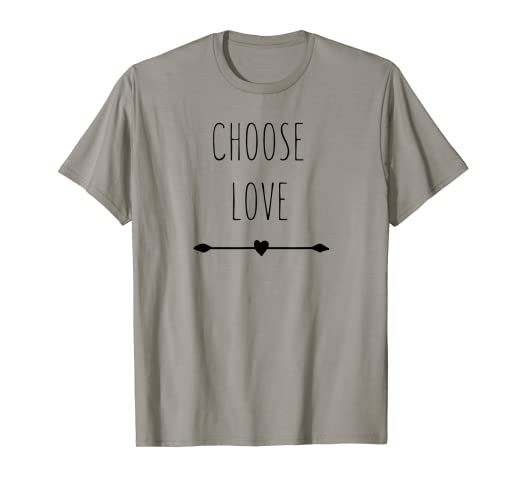 2baa15771f Image Unavailable. Image not available for. Color: Choose Love t-shirt ...