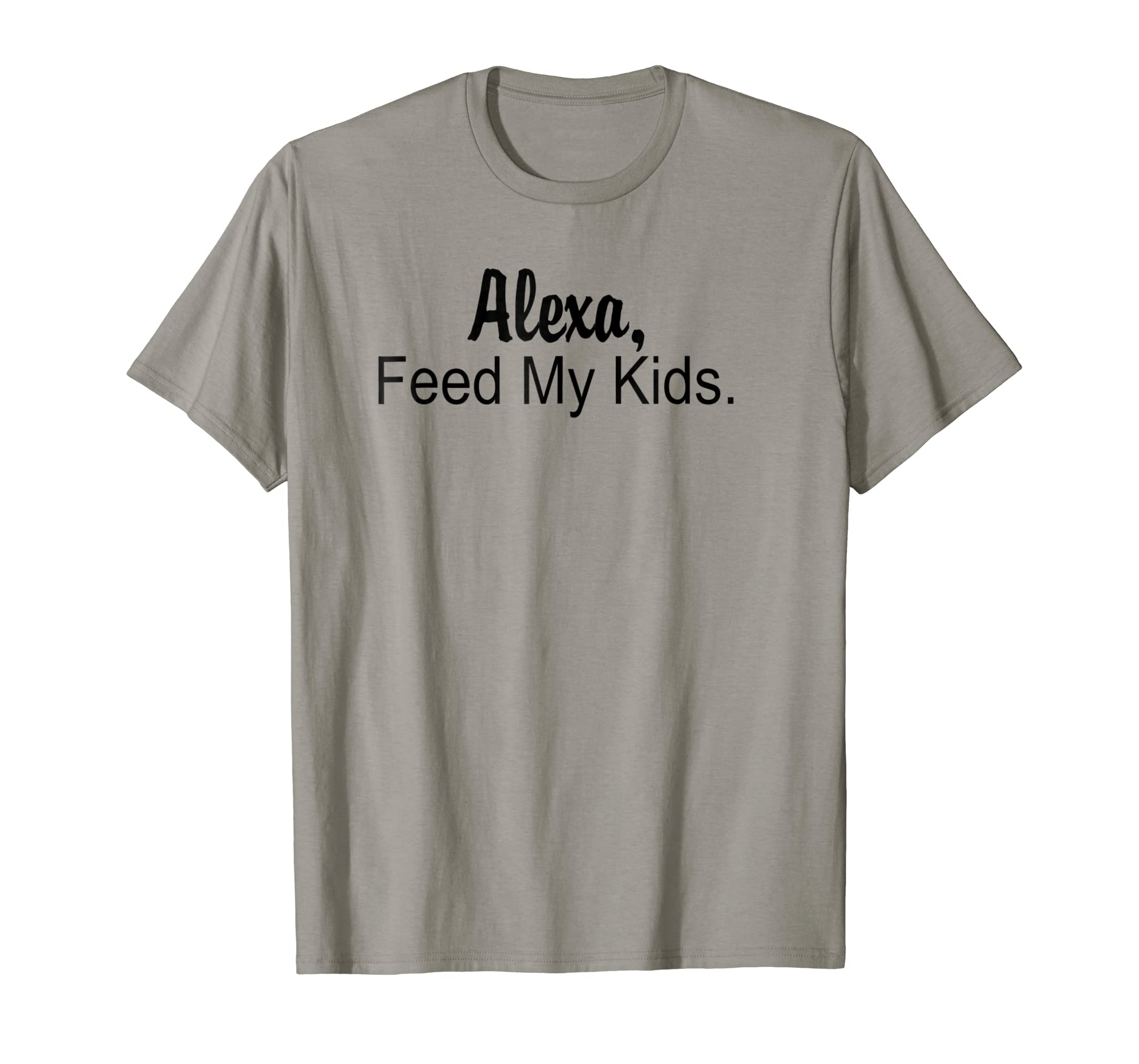 fac99924d Amazon.com: Alexa Feed My Kids Funny T-shirt for Mom and Dad: Clothing