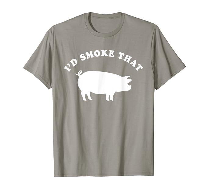 9fc35170 Amazon.com: I'd Smoke That T-Shirt Funny Pig Smoking BBQ Shirt: Clothing