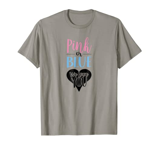 e9e76671712 Image Unavailable. Image not available for. Color  Pink or Blue We Love You  Gender Reveal T Shirt ...
