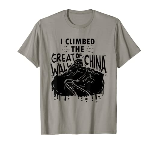 89f56c48 Image Unavailable. Image not available for. Color: I Climbed The Great Wall  of China T-Shirt ...