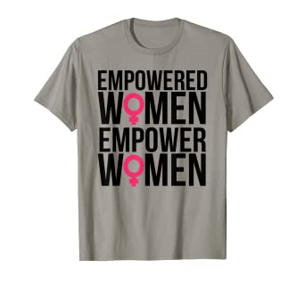 996e207225ab Image Unavailable. Image not available for. Color: Empowered Women Empower  Women - Feminist Activist Shirt