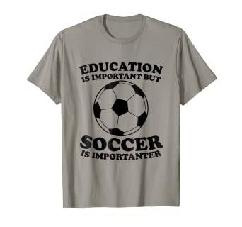 ce0438ee378 Image Unavailable. Image not available for. Color: Education Is Important  But Soccer ...