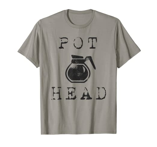 6c93bd92 Image Unavailable. Image not available for. Color: POT HEAD- Coffee Themed  Shirt. Funny Comedy Apparel