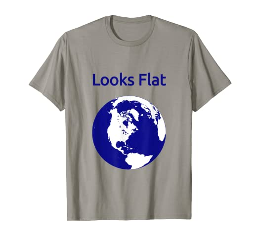 204b7498 Image Unavailable. Image not available for. Color: Funny Flat Earth Sarcasm T  Shirt