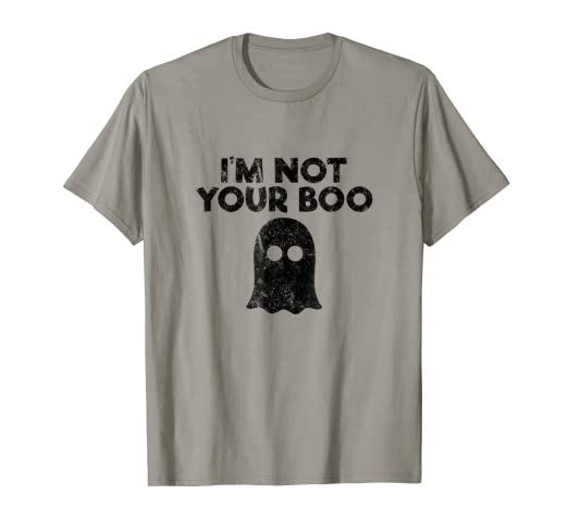 9c62537d5 Image Unavailable. Image not available for. Color: I'm Not Your Boo Funny Halloween  Tee Shirt