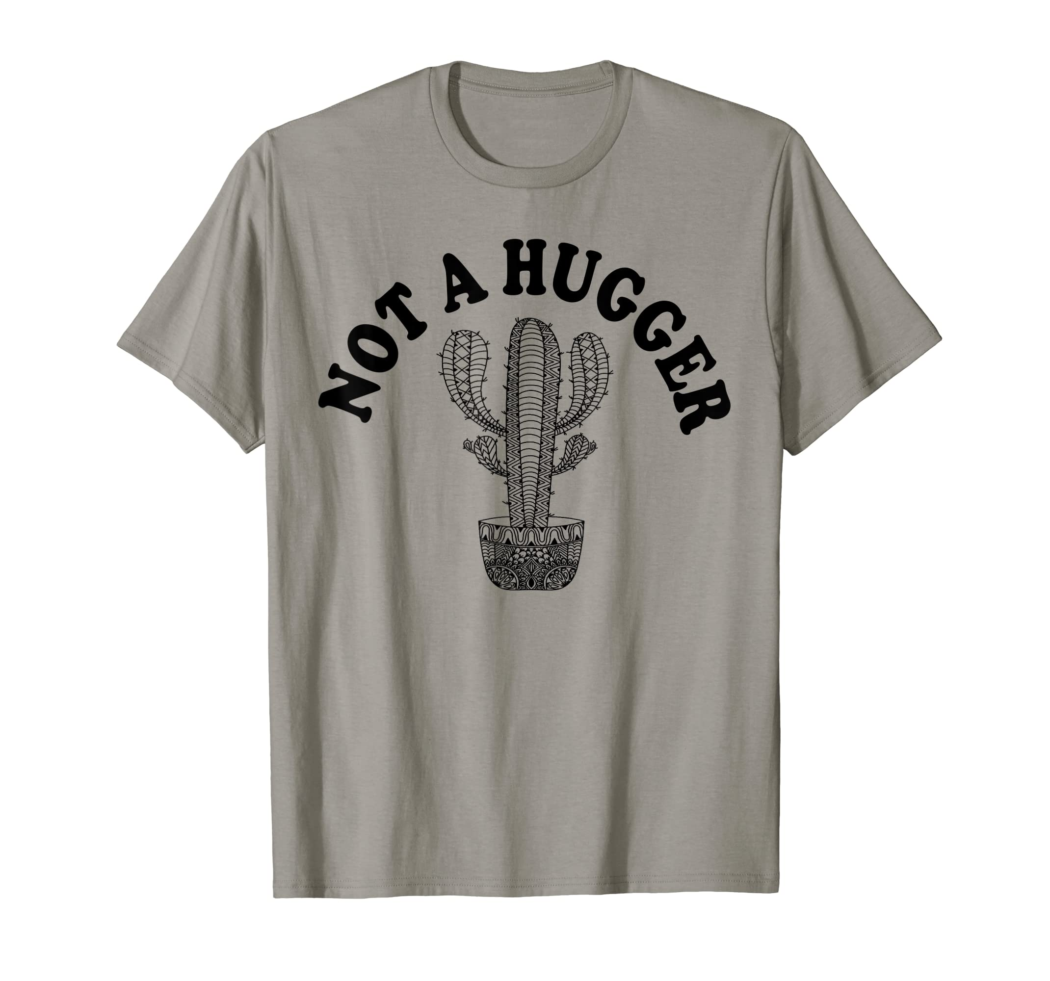 Amazon Com Not A Hugger Cute Cactus Funny Quotes Sarcastic T Shirt