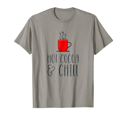 1db649e97367 Amazon.com  Hot Cocoa   Chill Funny Womens Graphic T Shirt  Clothing