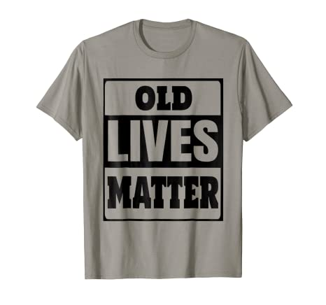 60th Birthday Party Gift Tee Old Lives Matter TShirt
