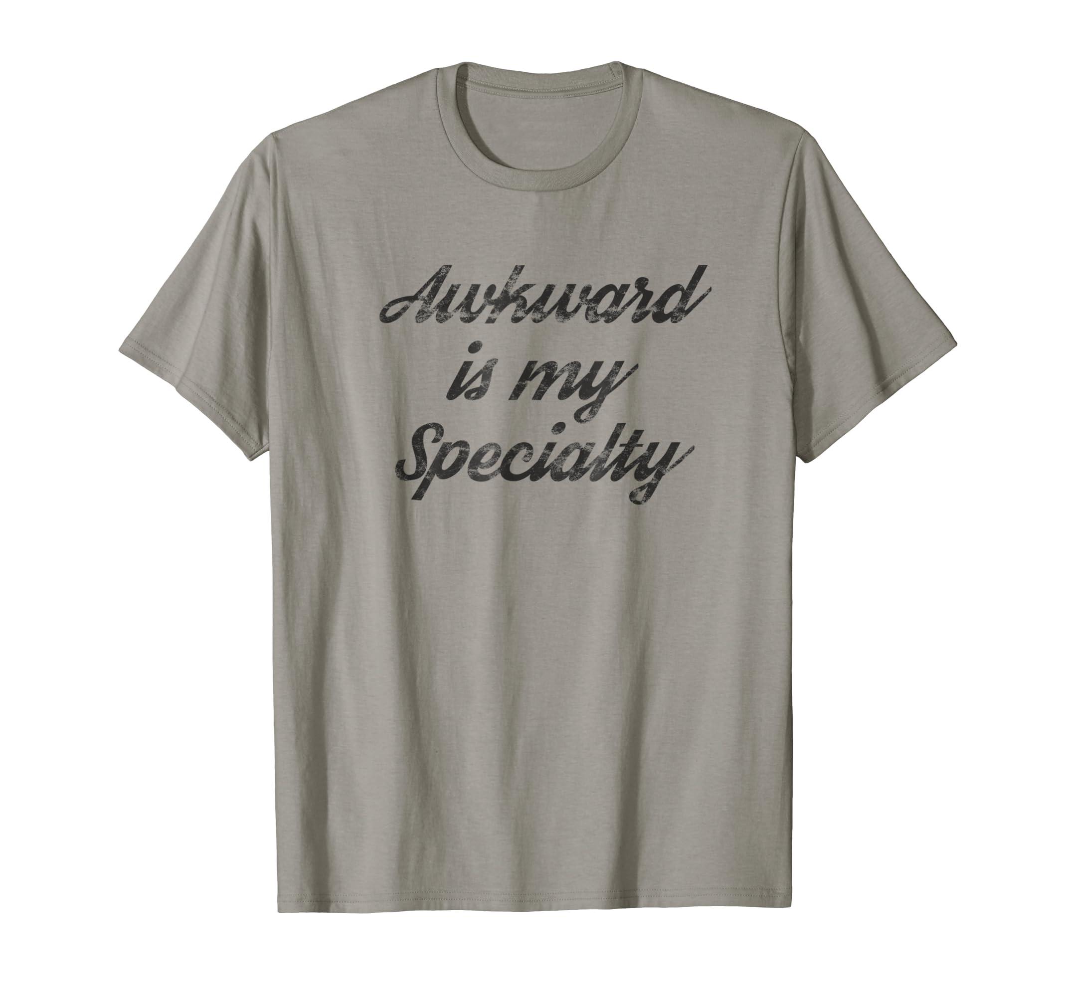 38e78858a2112 Amazon.com: Awkward is my Specialty Dark T-Shirt: Clothing