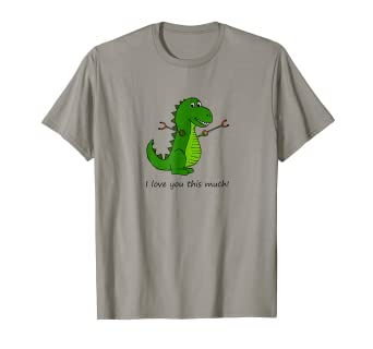 c1fa480ad Image Unavailable. Image not available for. Color: T-Rex I love you this  much!