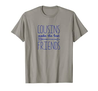 610414db711 Image Unavailable. Image not available for. Color  Shirts for Cousins -  Cousins Make the Best Friends T-Shirt