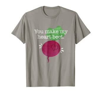 26da0f31dc3e Image Unavailable. Image not available for. Color: You Make My Heart Beet  Funny Pun Tshirt