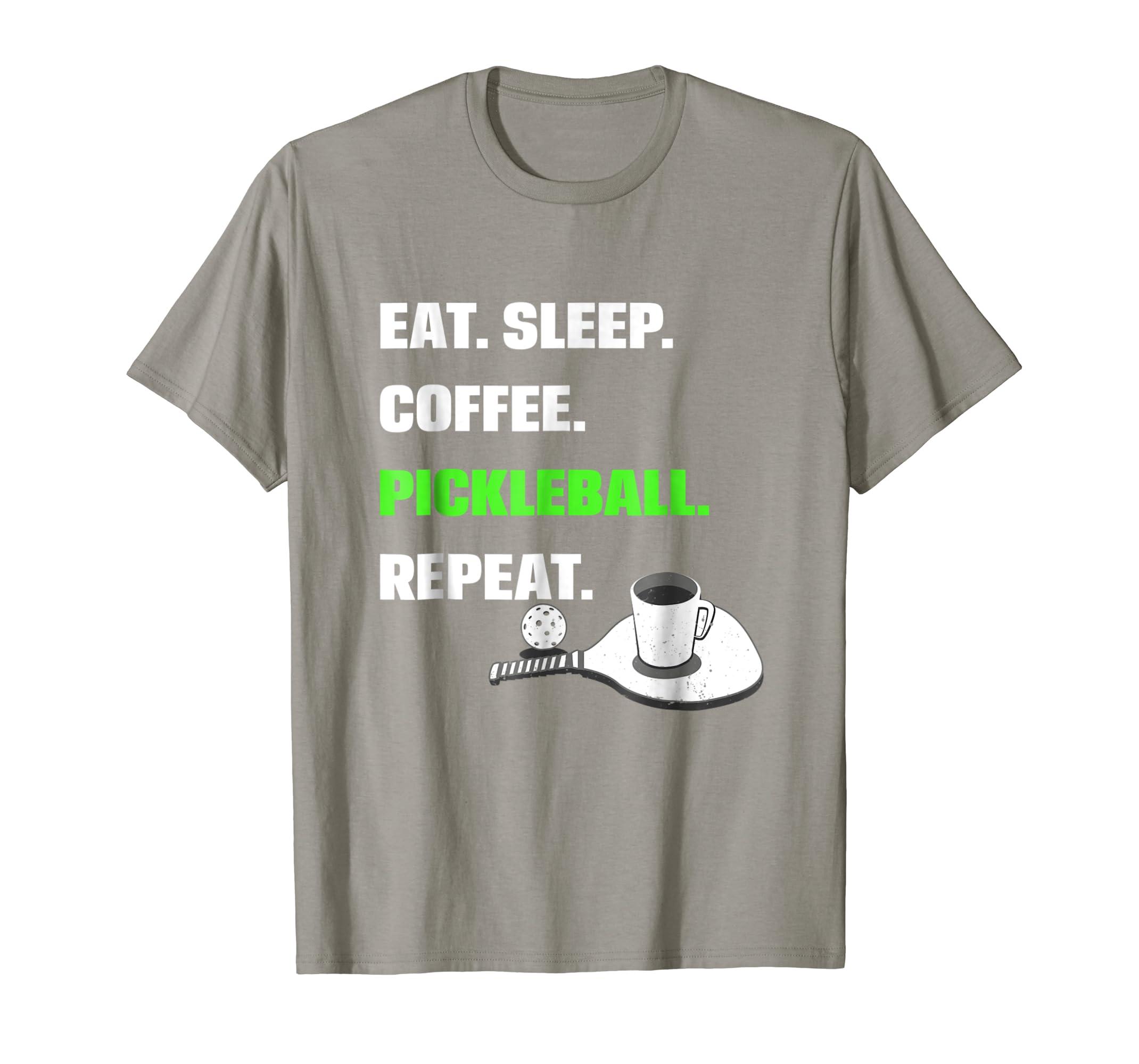 Amazon Com Eat Sleep Coffee Pickleball Repeat Cool Pickleball