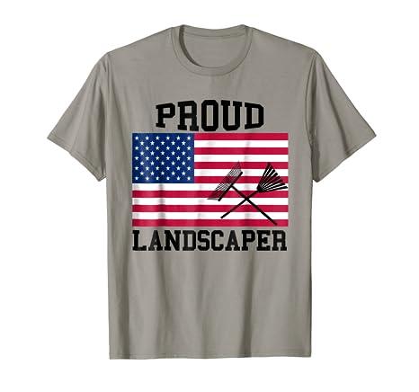Proud Landscaper Patriotic T-Shirt|Landscaping Rake T-Shirt - Amazon.com: Proud Landscaper Patriotic T-Shirt|Landscaping Rake T