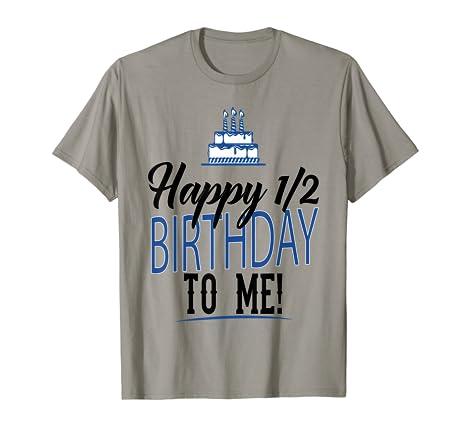 Amazon Happy Half 1 2 Birthday To Me TShirt Apparel For Men
