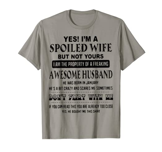 c6318c1f Image Unavailable. Image not available for. Color: Yes Im Spoiled Wife Not  Property Freaking Awesome Husband