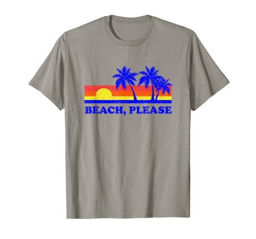 9c7dd5c6 Amazon.com: Beach Please T-Shirt - Sun Summer Funny Sayings: Clothing