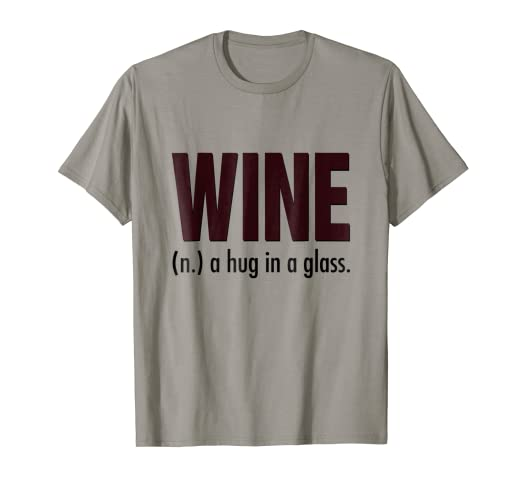 b69b100b Image Unavailable. Image not available for. Color: Wine a Hug in a Glass T- Shirt