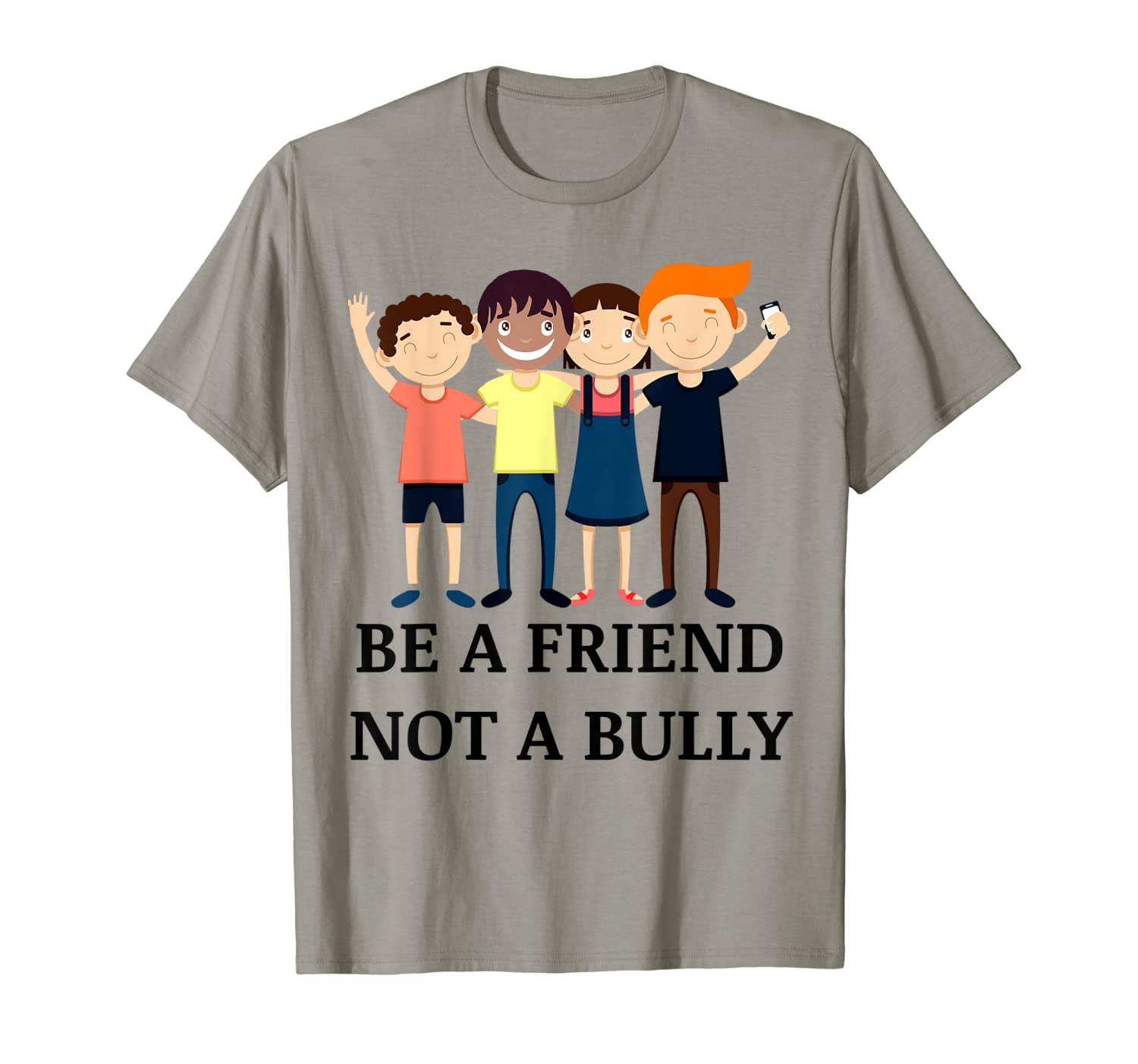 Be A Friend Not A Bully Be Friendly At School Gift Shirts