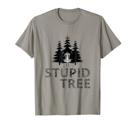 863bbd222 Amazon.com: Stupid Tree Disc Golf T-Shirt | Funny Frisbee Golf Tee ...