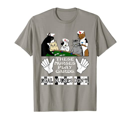 d2338cf7 Image Unavailable. Image not available for. Color: Nurses Playing Cards Tee  Shirt Cat Poker Funny Nurse T-shirt