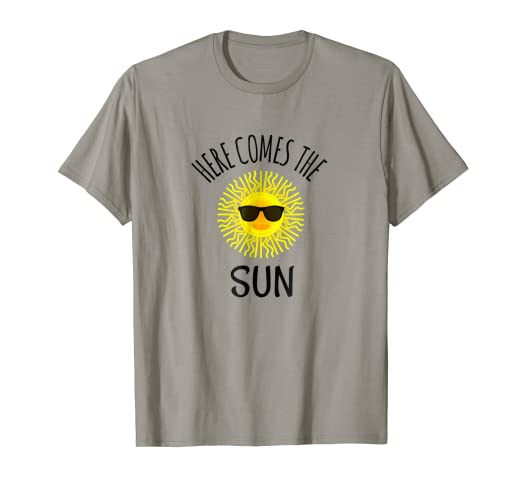 03257bfa955a Image Unavailable. Image not available for. Color  Here Comes The Sun TShirt  ...
