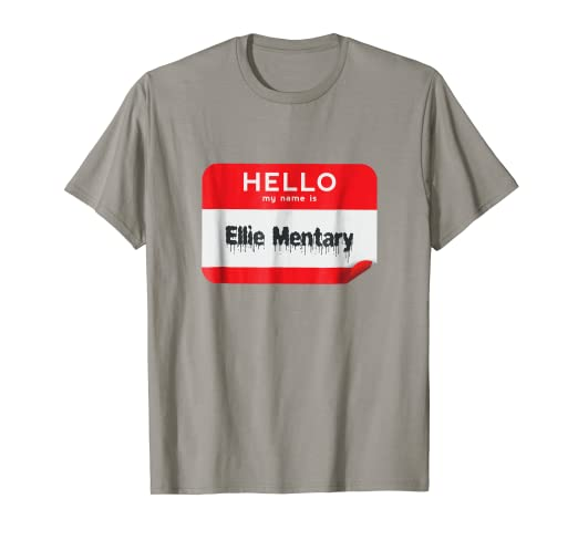 Amazon Com Hello My Name Is Ellie Mentary Funny Halloween T