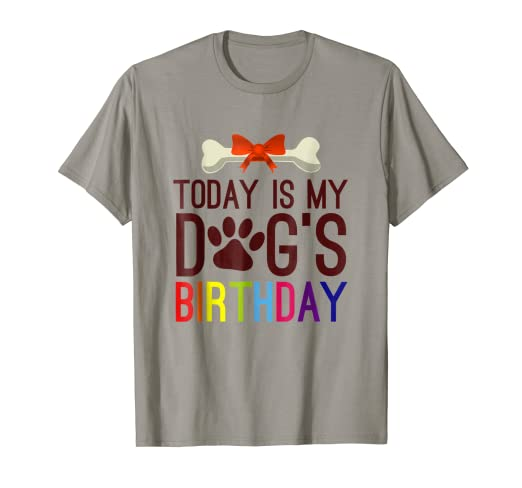 Amazon Today Is My Dogs Birthday T Shirt For Pet Owner
