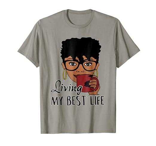 a0adf8f15828c Amazon.com: Womens Living My Best LIfe funny T-Shirt: Clothing