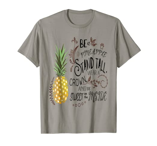 89afabc2 Image Unavailable. Image not available for. Color: Be A Pineapple T-Shirt  Funny Quote Tee