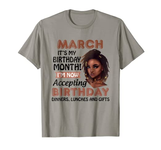 Amazon March Its My Birthday Month T Shirt Clothing