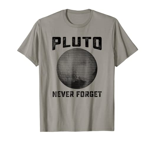 02c9d684e Image Unavailable. Image not available for. Color: Pluto Never Forget Shirt  | Funny Science Gifts