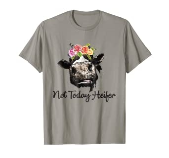 ca23f122 Image Unavailable. Image not available for. Color: Not Today Heifer Shirt  ...