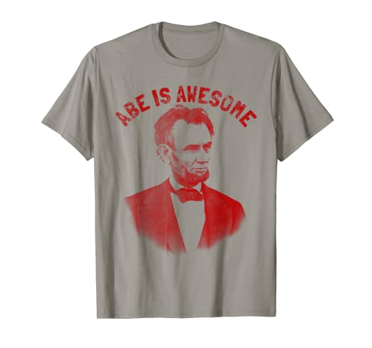 7744ae5e7 Amazon.com: Abe Lincoln T-Shirt. Abe is Awesome Tee: Clothing