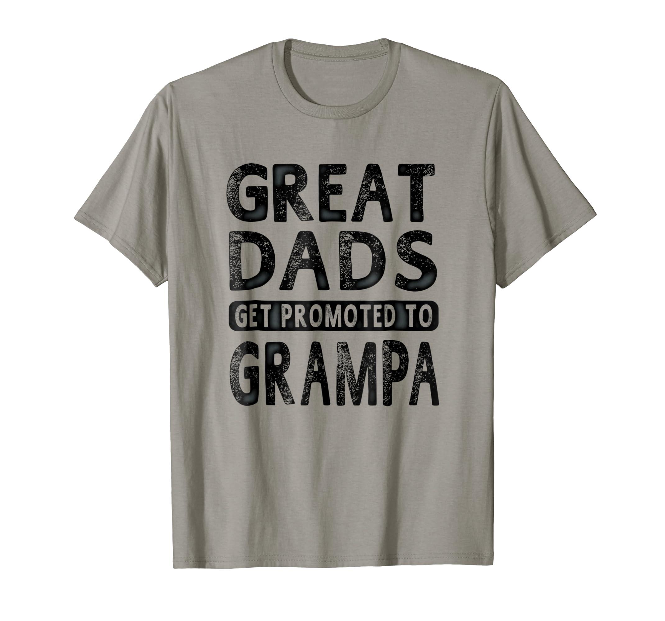 8aeca767 Amazon.com: Mens Great Dads Get Promoted To Grampa Shirt Grandpa Men T-shirt:  Clothing